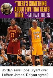 Kobe Lebron Jordan Meme - there s something about five that beats three michaljordan vel