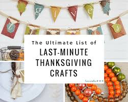 the ultimate list of last minute thanksgiving crafts favecrafts