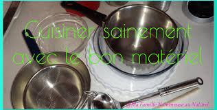 cuisiner sainement le bon matériel pour cuisiner sainement ma famille nombreuse au