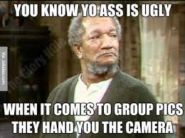 Funny Ass Memes - you know yo ass is ugly meme