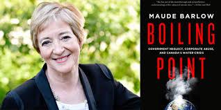 Seeking Maude Maude Barlow To Discuss B C S Water Crisis And May Election In