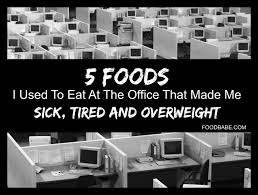 5 Most Shocking Controversies In The Food Industry - 5 foods i used to eat at the office that made me sick tired and