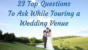 wedding venue questions questions to ask when touring wedding venue