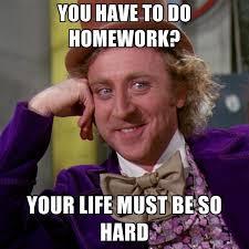 Good Meme Pictures - 17 homework memes that tell it like it is weareteachers