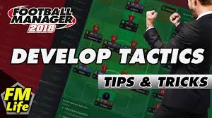 football manager 2018 tactic guide tips and tricks youtube