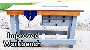 improved workbench for woodworking workbench 3 0 youtube