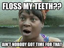 Flossing Meme - 330 best it s a dental thing images on pinterest dental hygienist