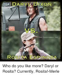 Daryl Dixon Memes - daryl dixon twd your family too rossi espinosa who do you like more