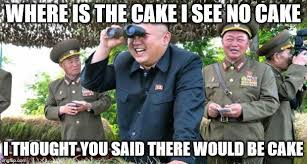 No Cake Meme - where is the cake i see no cake i thought you said there would be