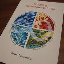 book review designing regenerative cultures by dr daniel wahl