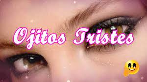 imagenes de amor para la tristeza ojos tristes poemas de amor para ella frases para enamorar youtube