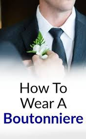 mens boutineer boutonnieres men s lapel buttonholes how to wear a flower in