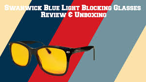 Blue Light Blocking Glasses Swanwick Blue Light Blocking Glasses Unboxing U0026 Review Youtube