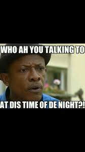 Who You Talking To Meme - pin by chinwe on you know you re african when pinterest africans
