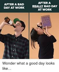 Bad Day At Work Meme - 25 best memes about bad day at work bad day at work memes