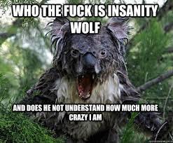 Crazy Wolf Meme - get to the choppa angry koala quickmeme