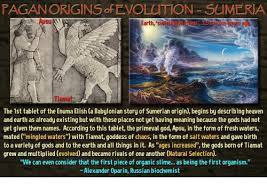 pagan origins of volution sumeria sago tiamat the 1st tablet of the