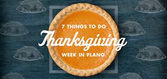 7 things to do thanksgiving week in plano 2016 plano magazine