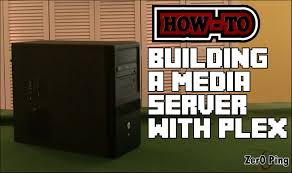 how to building a media server with plex youtube