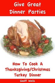 complete turkey dinner traditional how to cook a thanksgiving christmas turkey dinner