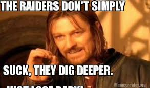 Raiders Suck Meme - meme creator suck they dig deeper just lose baby the raiders