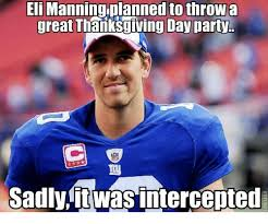 eli manning planned tothrowa great thanksgiving day party sadly
