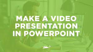 how to make a video presentation in powerpoint in 5 easy steps