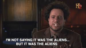 Make A Meme Aliens - 10 facts about the ancient aliens guy tv
