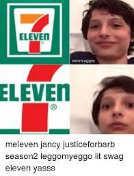Yasss Meme - eleven elevnseggos eleven meleven jancy justiceforbarb season2