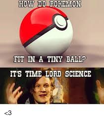 Funny Science Meme - how do rohemmone fit in a tiny ballp it s time lord science 3