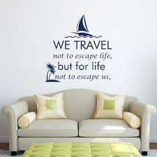 home decor wall art stickers wall decal we travel not to escape life but for life not to