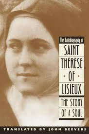 Prayer To St Therese The Little Flower - story of a soul the autobiography of st therese of lisieux by