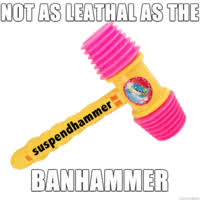 Ban Hammer Meme - banhammer know your meme