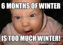 Winter Meme Generator - meme creator 6 months of winter is too much winter meme