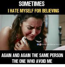 I Hate Memes - sometimes i hate myself for believing foenakena yarum ilaiyae