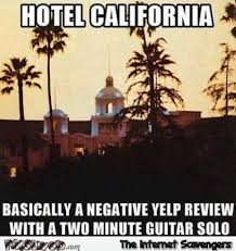 Funny Hotel Memes - hotel california yelp review funny meme pmslweb