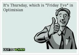 Almost Friday Meme - friday eve meme eve best of the funny meme