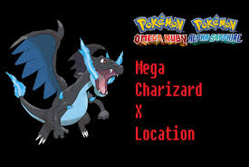 Omega Ruby Where To Find Charizardite X Mega Charizard X Pokemon Omega Ruby
