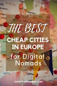 a list of the best cheap cities in europe for digital nomads the