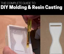 the complete guide to diy molding u0026 resin casting 12 steps with