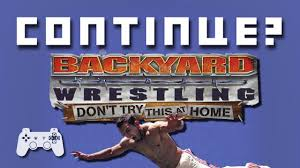 backyard wrestling ps2 continue youtube