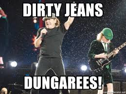 Acdc Meme - dirty jeans dungarees ac dc meme generator