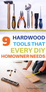 Laminate Flooring Tools Needed Best 25 Flooring Tools Ideas On Pinterest Garage Flooring