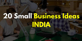 20 new small business ideas in india with low investment