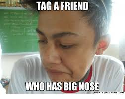 Big Nose Meme - tag a friend who has big nose www meme gasmscom dank meme on me me