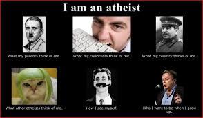 Anti Atheist Meme - i am an atheist