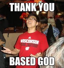 Based God Meme - thank you based god meme 28 images thank you based god 10