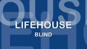 Blind By Lifehouse Chords Lifehouse Blind Lyrics Music Videos
