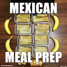 Meal Prep Meme - how mexicans meal prep meme on imgur