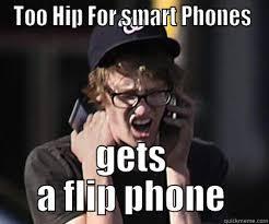 Flip Phone Meme - sad hipster memes quickmeme